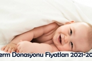 Sperm Donasyonu Fiyatları 2021-2022